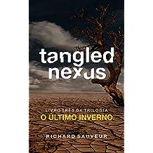 Tangled Nexus: O Último Inverno - Livro Três (Portuguese Edition)