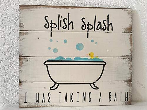 uniquepig Splish Splash I was Taking a Bath 14 h x 16w Wood Sign