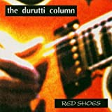 Red Shoes / Greetings Three by Durutti Column (2010-07-09)