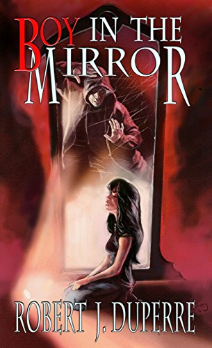 Boy in the Mirror (The Infinity Trials Book 1) by [Duperre, Robert J.]