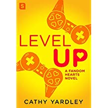Level Up: A Geek Girl Rom Com (Fandom Hearts)