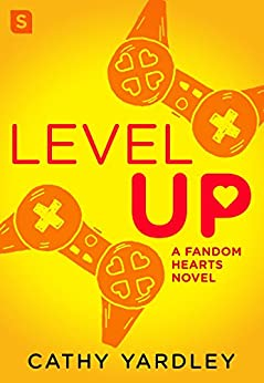 Level Up: A Geek Girl Rom Com (Fandom Hearts) by [Yardley, Cathy]