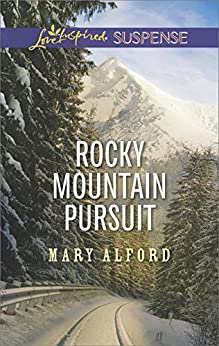 Rocky Mountain Pursuit (Love Inspired Suspense) by [Alford, Mary]