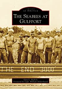 The Seabees at Gulfport (Images of America: Mississippi) by Arcadia Publishing