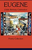 img - for Eugene 150th Birthday Celebration Poetry Collection book / textbook / text book