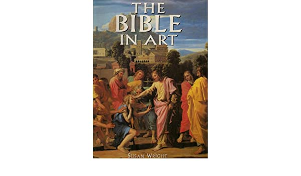 the bible in art by susan wright over 108 full color illustrations biblical themes have inspired and influenced artists for almost 2000 years magnificent works by artists such as raphael michaelangelo and rembrandt hardcover 1996 edition