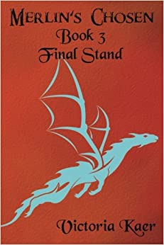 Merlin's Chosen Book 3 Final Stand: Volume 3