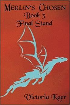 Merlin's Chosen Book 3 Final Stand: Volume 3