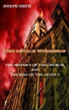 The Devil's Workshop: The history of the Church and the rise of the Occult