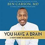 You Have a Brain: A Teen's Guide to T.H.I.N.K. B.I.G. | Deborah Shaw Lewis,Ben Carson M.D.,Gregg Lewis