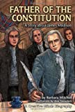 Father of the Constitution: A Story about James Madison (Creative Minds Biography)