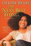 The Next Best Thing, Deidre Berry, 0758238320