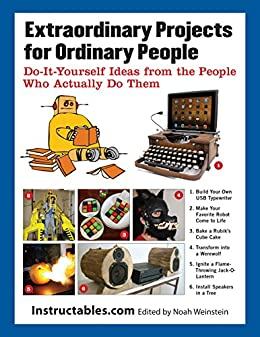 Extraordinary projects for ordinary people do it yourself ideas extraordinary projects for ordinary people do it yourself ideas from the people who solutioingenieria Image collections