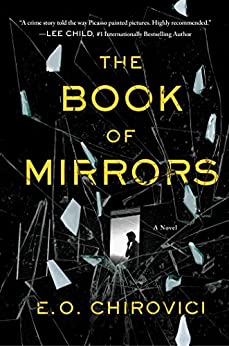 The Book of Mirrors: A Novel by [Chirovici, E. O.]