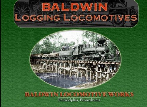 Baldwin Logging Locomotives - Baldwin Locomotive