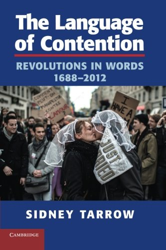 The Language of Contention: Revolutions in Words, 1688-2012 (Cambridge Studies in Contentious Politics) by Cambridge University Press