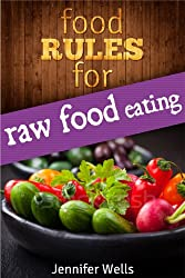 Food Rules for Raw Food Eating (Food Rules Series Book 3) (English Edition)