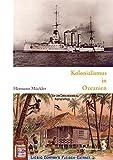 Kolonialismus in Ozeanien. Kompendium Kulturgeschichte Ozeaniens, Bd. 3