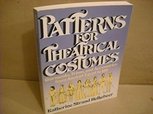 [Patterns for Theatrical Costumes: Garments, Trims and Accesories Egypt to 1915] (Canada Dance Costumes)