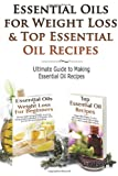 Essential Oils for Weight Loss and Top Essential Oil Recipes, Lindsey P, 1499619235