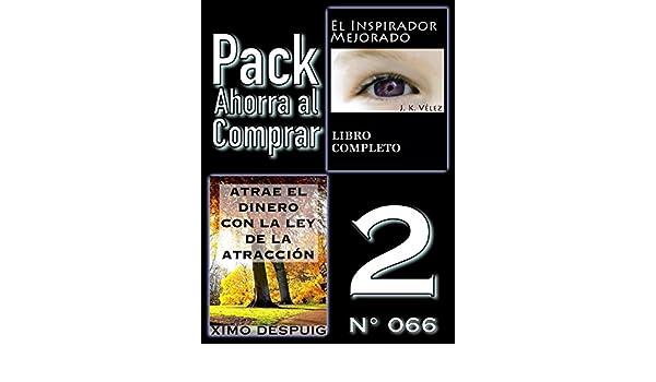 Amazon.com: Pack Ahorra al Comprar 2 (Nº 066): Atrae el dinero con la ley de la atracción & El Inspirador Mejorado (Spanish Edition) eBook: Ximo Despuig, ...
