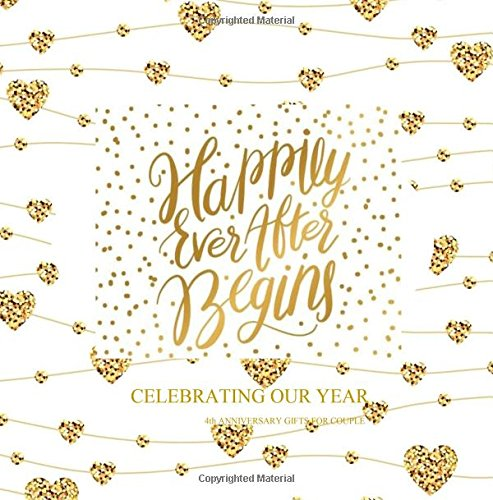 4th Anniversary Gifts for Couple: Celebrating Our Year Color-filled Gold Foil Memory Book 4th Wedding Anniversary Gifts for Her for Him for Wife for ... (Celebrating Our Love Memory Book) (Volume 4)