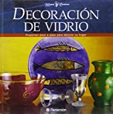 img - for Decoracion Del Vidrio/glass Decoration (Spanish Edition) book / textbook / text book