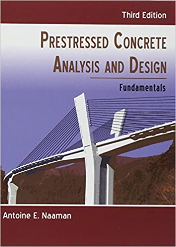 prestressed concrete analysis and design third edition antoine e naaman 9780967493923 amazoncom books