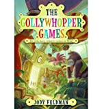 img - for [ [ [ The Gollywhopper Games[ THE GOLLYWHOPPER GAMES ] By Feldman, Jody ( Author )Aug-25-2009 Paperback book / textbook / text book