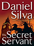 The Secret Servant (Gabriel Allon Series Book 7)