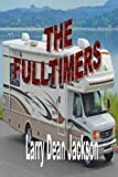 The Fulltimers, Larry Jackson, 150046354X