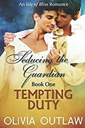 Tempting Duty: An Isle Of Bliss Romance (Seducing The Guardian)