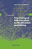 img - for Fine-Tuning of RNA Functions by Modification and Editing (Topics in Current Genetics) book / textbook / text book