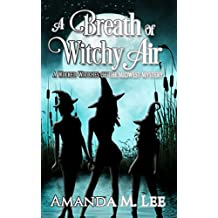 A Breath of Witchy Air: A Wicked Witches of the Midwest Mystery