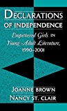 img - for Declarations of Independence: Empowered Girls in Young Adult Literature, 1990-2001 book / textbook / text book