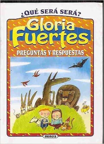 Preguntas Y Respuestas Questions And Answers Spanish Edition Fuertes Gloria 9788430593620 Books