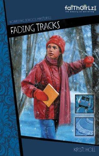 Fading Tracks (Faithgirlz! / Boarding School Mysteries)