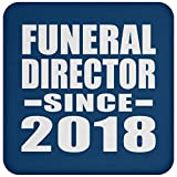 Funeral Director Since 2018 - Drink Coaster Royal/One Size, Non Slip Cork Back Protective Mat, Best Funny Gag Gift Idea for Birthday Bday Christmas Xmas Anniversary