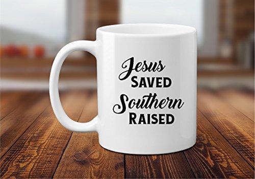 Jesus Saved Southern Raised 11 or 15 oz. Coffee Mug