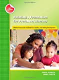 Building a Foundation for Preschool Literacy: Effective Instruction for Children's Reading and Writing Development (Preschool Literary Collection)