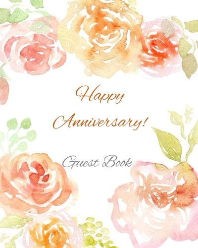 Guest Book: Happy Anniversary! Guest Book for Parties Birthday Parties 10th 15th 20th 25th 30th 35th 40th 45th 50th 55th 60th 65th 70th 75th ... Party Supplies Decorations in All Departments