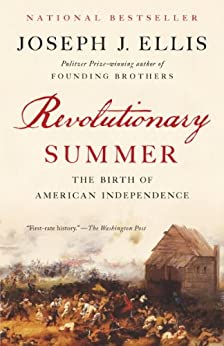 Revolutionary Summer: The Birth of American Independence by [Ellis, Joseph J.]