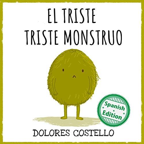 El triste triste monstruo (Xist Kids Spanish -
