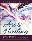Art and Healing, Barbara Ganim, 1626549486