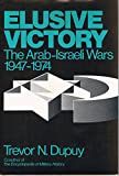 Book cover for Elusive Victory: The Arab-Israeli Wars, 1947-1974