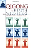 Qigong for Health and Well-Being, Mark V. Wiley and Fa Xiang Hou, 1885203799