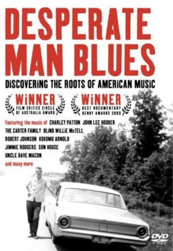 Desperate Man Blues: Discovering the Roots of [DVD] B000JMK6IU