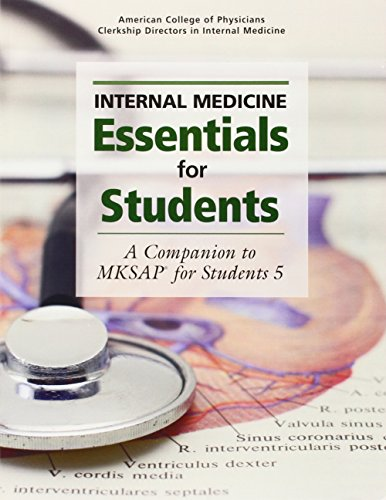 Internal Medicine Essentials for Students: A Companion to MKSAP® for Students