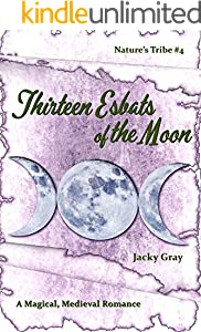 13 Esbats of the Moon: A Magical, Medieval Romance (Nature's Tribe Book 4)