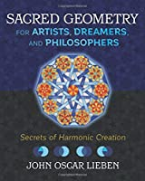Sacred Geometry for Artists, Dreamers, and Philosophers: Secrets of Harmonic Creation Front Cover